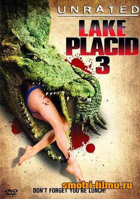 Постер к сериалу Озеро страха 3 / Lake Placid 3 (2010)