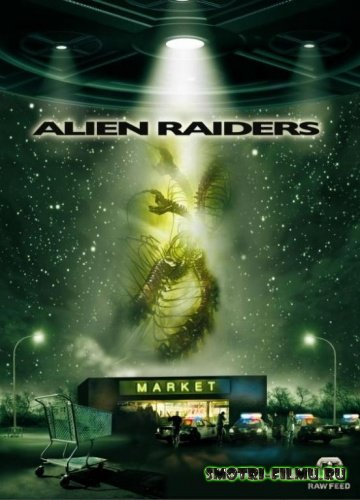 Постер к сериалу Чужеродное вторжение / Alien Raiders (2008)  HDRip [720]