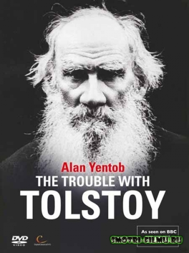 Страсти по Толстому / The Trouble with Tolstoy: At War with Himself (2011) HDTVRip