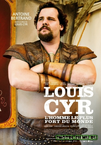 Постер к сериалу Луи Сир / Louis Cyr (2013) HDRip